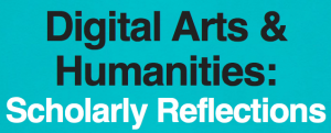 """Digital Arts and Humanities"""